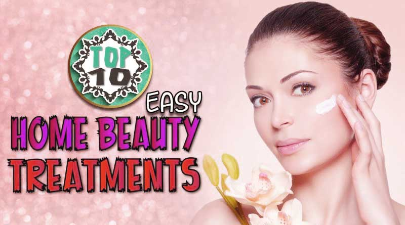Top 10 Home Based Beauty Treatments